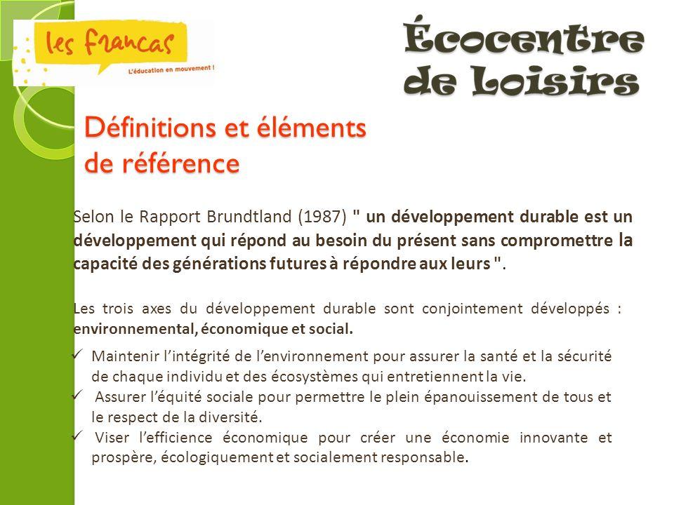 Définitions et éléments de référence Selon le Rapport Brundtland (1987)