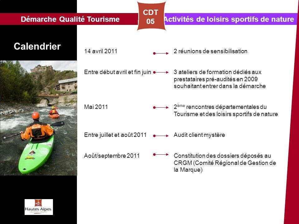 Activités de loisirs sportifs de natureDémarche Qualité Tourisme CDT 05 Calendrier 14 avril 2011 2 réunions de sensibilisation Entre début avril et fi