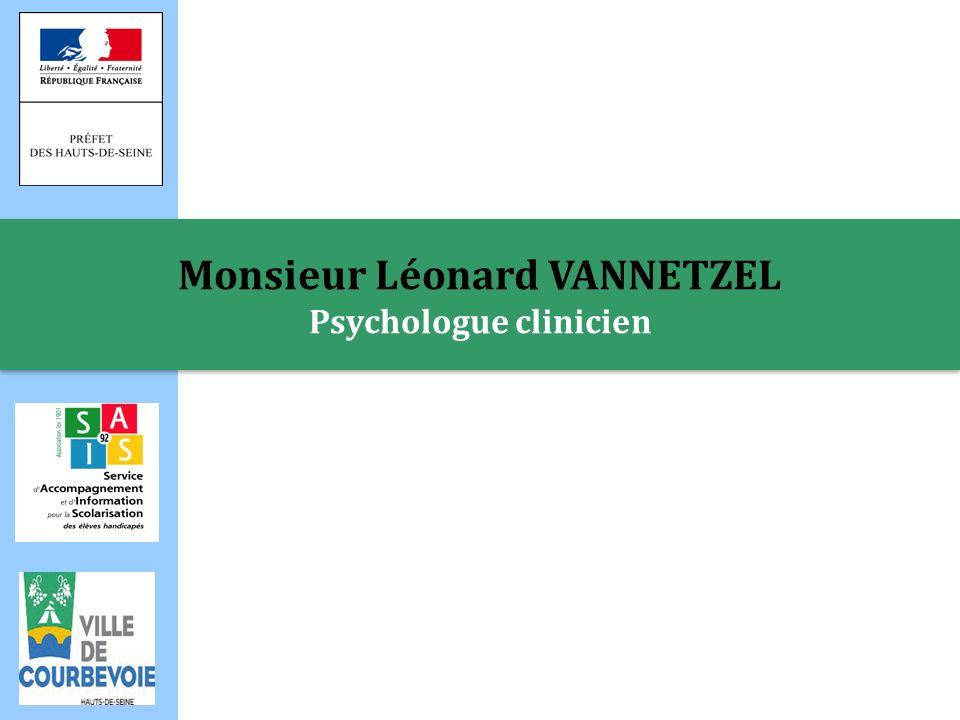 Monsieur Léonard VANNETZEL Psychologue clinicien Monsieur Léonard VANNETZEL Psychologue clinicien