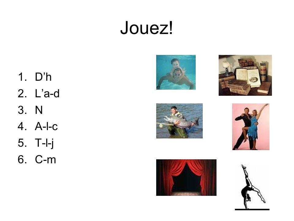 Jouez! 1.Dh 2.La-d 3.N 4.A-l-c 5.T-l-j 6.C-m