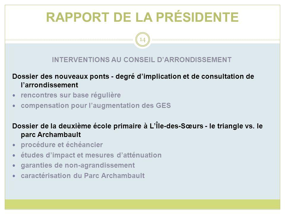 RAPPORT DE LA PRÉSIDENTE INTERVENTIONS AU CONSEIL DARRONDISSEMENT Dossier des nouveaux ponts - degré dimplication et de consultation de larrondissemen