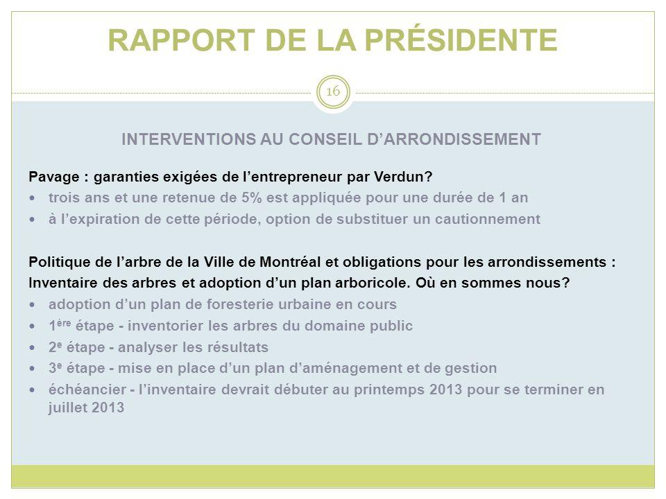 RAPPORT DE LA PRÉSIDENTE INTERVENTIONS AU CONSEIL DARRONDISSEMENT Pavage : garanties exigées de lentrepreneur par Verdun? trois ans et une retenue de