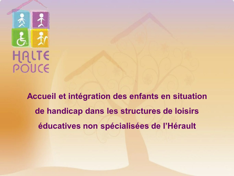 Accueil et intégration des enfants en situation de handicap dans les structures de loisirs éducatives non spécialisées de lHérault