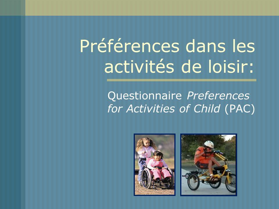 Préférences dans les activités de loisir: Questionnaire Preferences for Activities of Child (PAC)