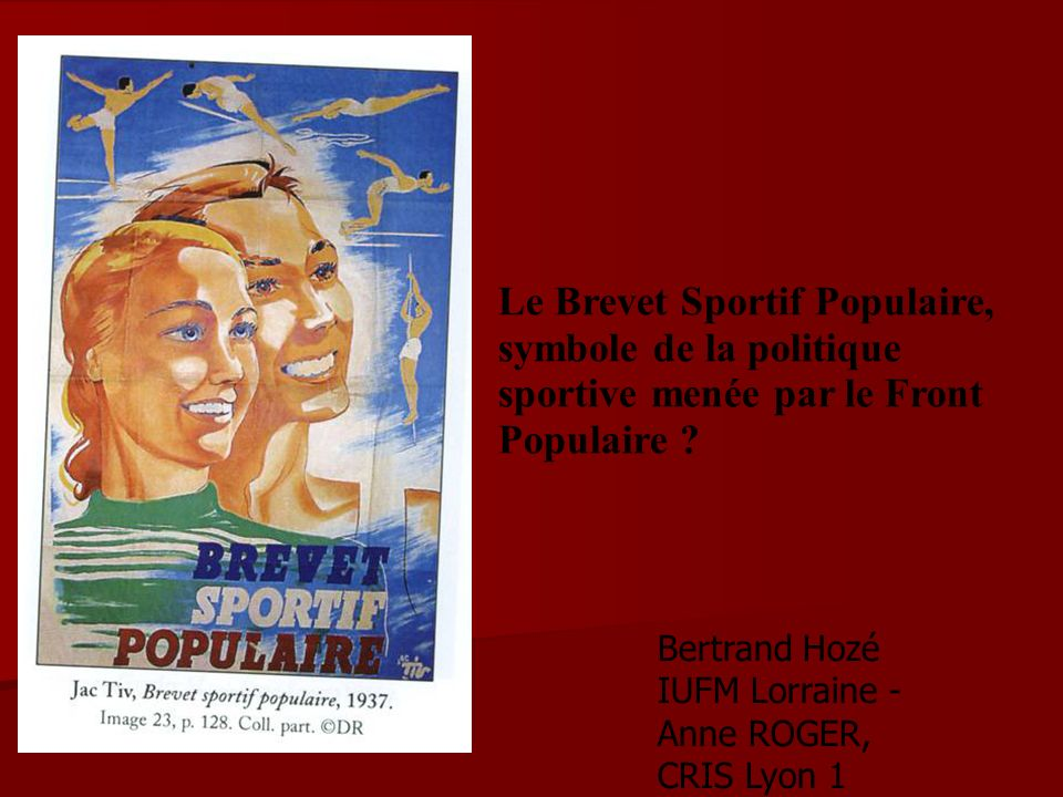 Le Brevet Sportif Populaire, symbole de la politique sportive menée par le Front Populaire .