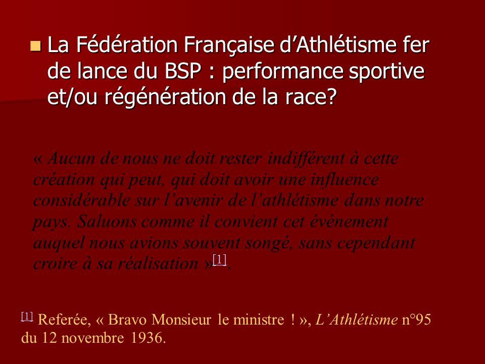 La Fédération Française dAthlétisme fer de lance du BSP : performance sportive et/ou régénération de la race.