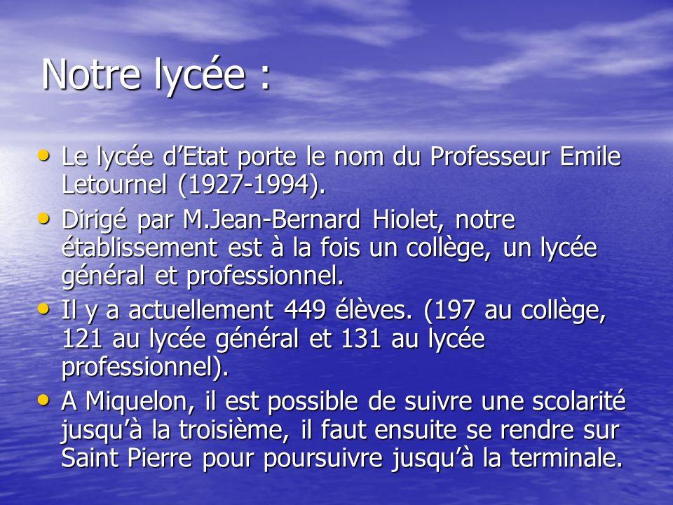 Notre lycée : Le lycée dEtat porte le nom du Professeur Emile Letournel (1927-1994).