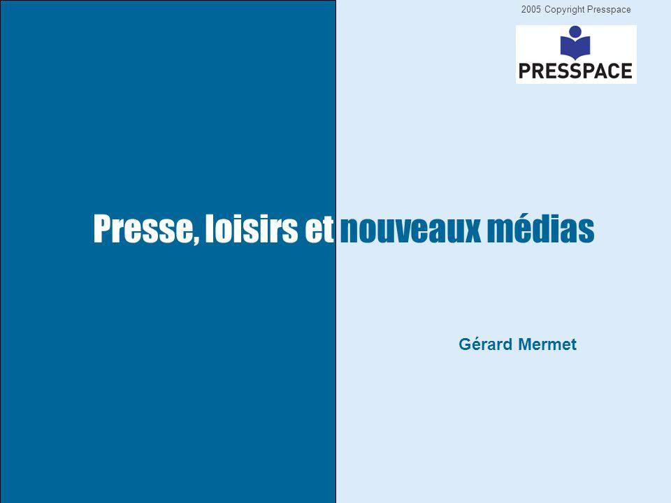 2005 Copyright Presspace Gérard Mermet Presse, loisirs et nouveaux médias