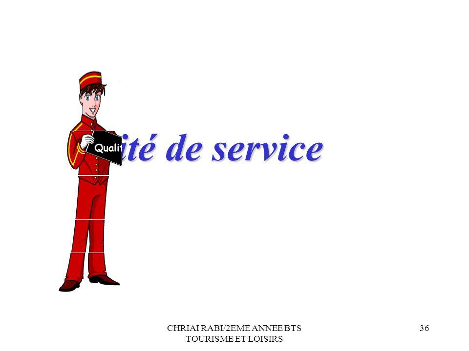 CHRIAI RABI/2EME ANNEE BTS TOURISME ET LOISIRS 36 IV. ité de service