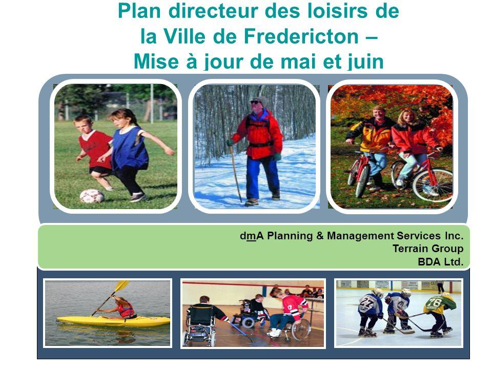 Plan directeur des loisirs de la Ville de Fredericton – Mise à jour de mai et juin dmA Planning & Management Services Inc.