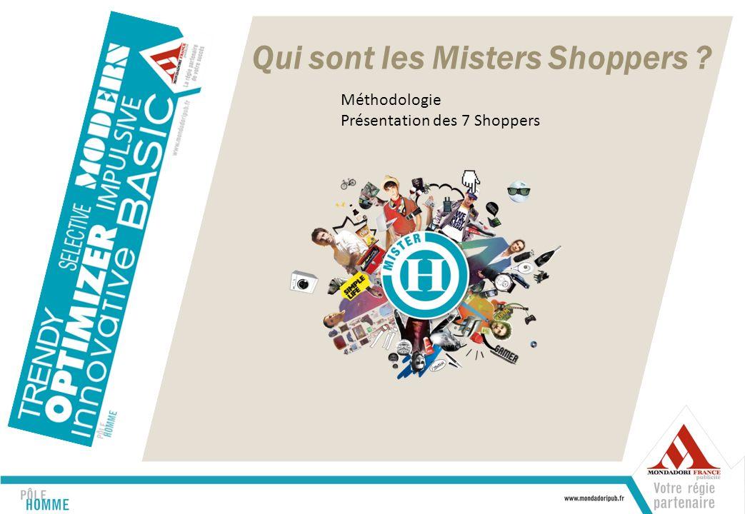 Qui sont les Misters Shoppers Méthodologie Présentation des 7 Shoppers
