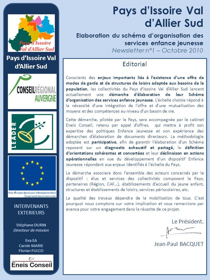 Pays dIssoire Val dAllier Sud Elaboration du schéma dorganisation des services enfance jeunesse Newsletter n°1 – Octobre 2010 Référents Intervenant ex