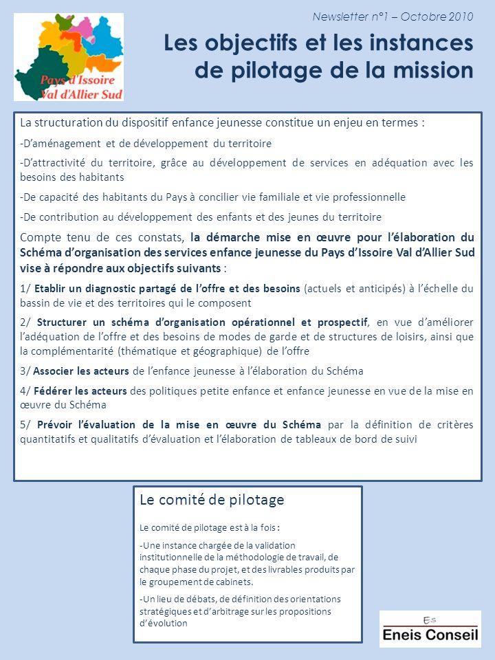 Newsletter n°1 – Octobre 2010 Les objectifs et les instances de pilotage de la mission La structuration du dispositif enfance jeunesse constitue un en