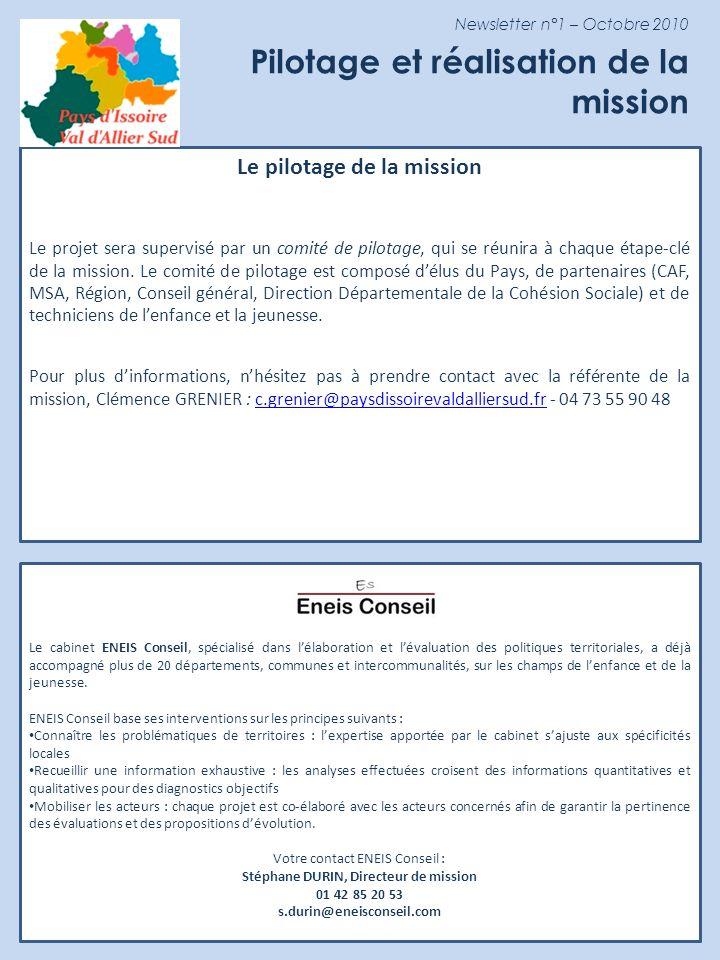 Newsletter n°1 – Octobre 2010 Pilotage et réalisation de la mission Le cabinet ENEIS Conseil, spécialisé dans lélaboration et lévaluation des politiqu