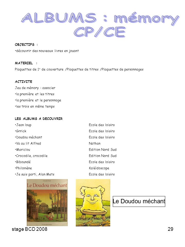 stage BCD 200829 OBJECTIFS : découvrir des nouveaux livres en jouant MATERIEL : Plaquettes de 1° de couverture /Plaquettes de titres /Plaquettes de pe