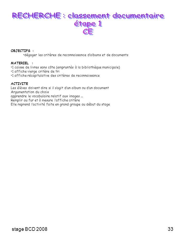 stage BCD 200833 OBJECTIFS : dégager les critères de reconnaissance dalbums et de documents MATERIEL : 1 caisse de livres sans côte (empruntés à la bi