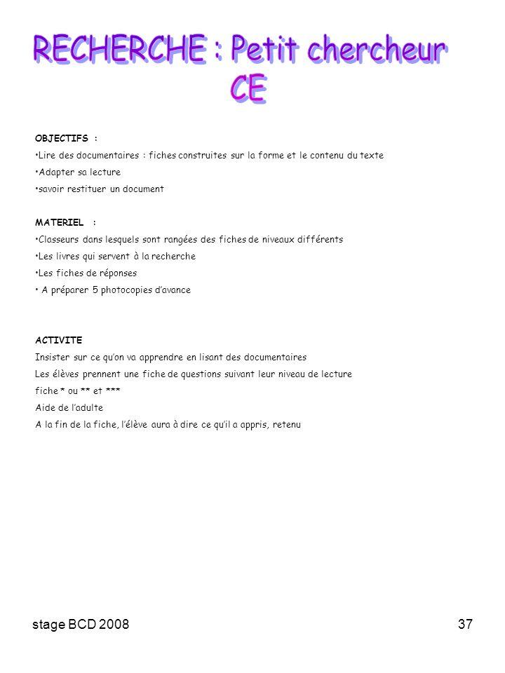 stage BCD 200837 OBJECTIFS : Lire des documentaires : fiches construites sur la forme et le contenu du texte Adapter sa lecture savoir restituer un do