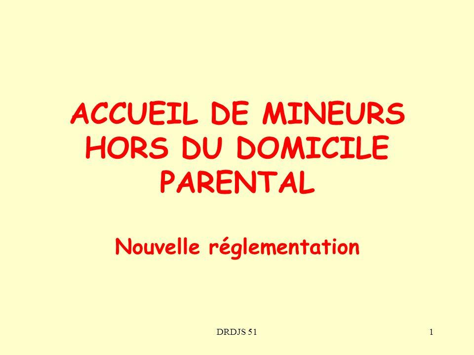 DRDJS 511 ACCUEIL DE MINEURS HORS DU DOMICILE PARENTAL Nouvelle réglementation