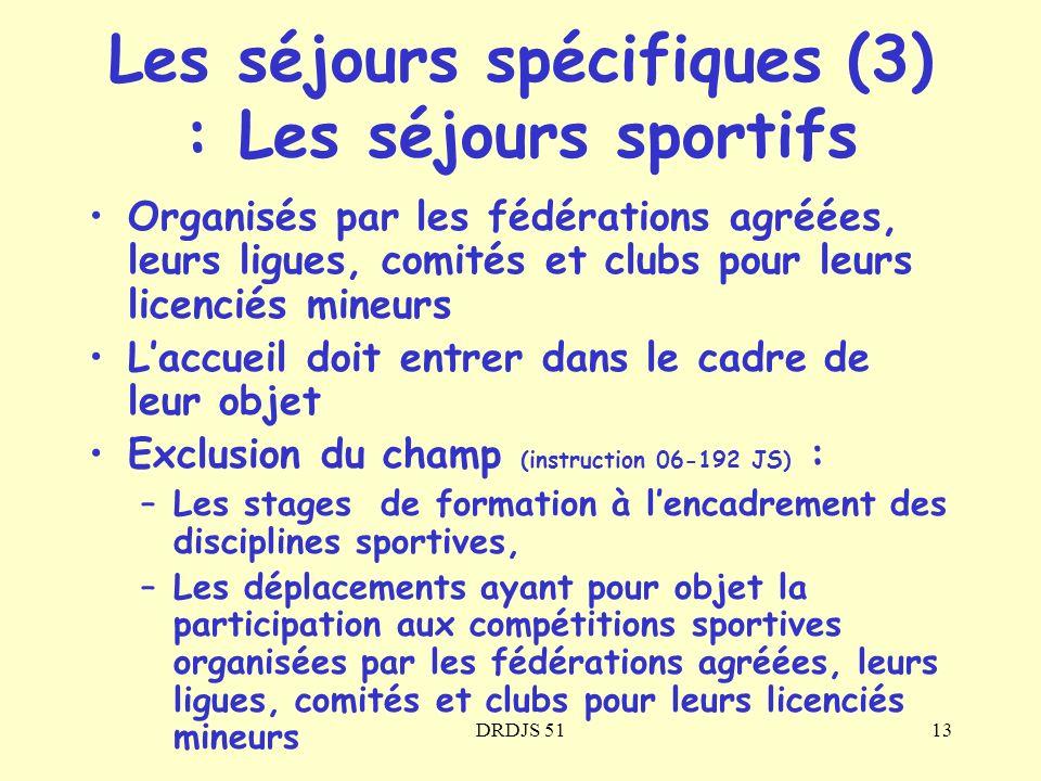 DRDJS 5113 Organisés par les fédérations agréées, leurs ligues, comités et clubs pour leurs licenciés mineurs Laccueil doit entrer dans le cadre de le