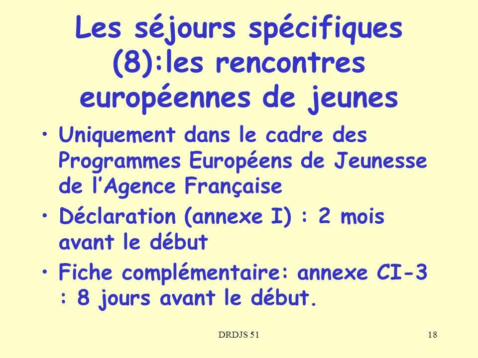 DRDJS 5118 Les séjours spécifiques (8):les rencontres européennes de jeunes Uniquement dans le cadre des Programmes Européens de Jeunesse de lAgence F
