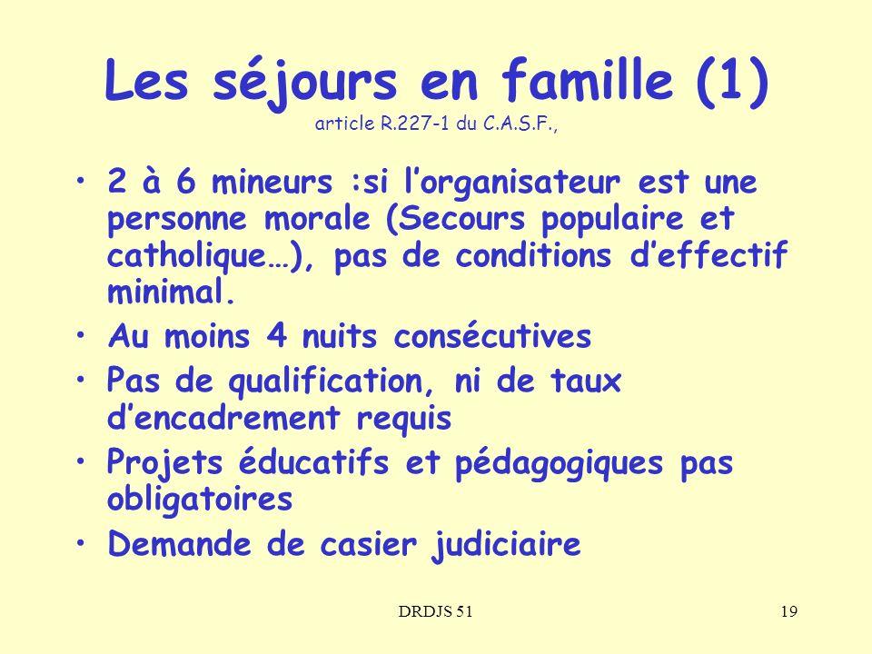 DRDJS 5119 Les séjours en famille (1) article R.227-1 du C.A.S.F., 2 à 6 mineurs :si lorganisateur est une personne morale (Secours populaire et catho