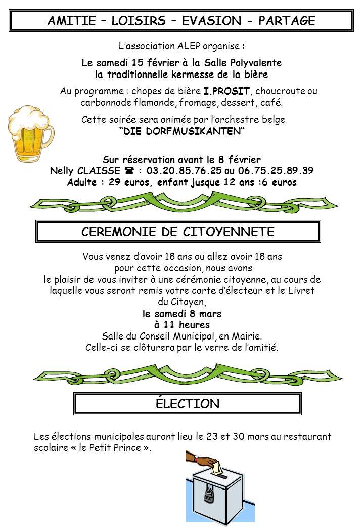 AMITIE – LOISIRS – EVASION - PARTAGE Lassociation ALEP organise : Le samedi 15 février à la Salle Polyvalente la traditionnelle kermesse de la bière A