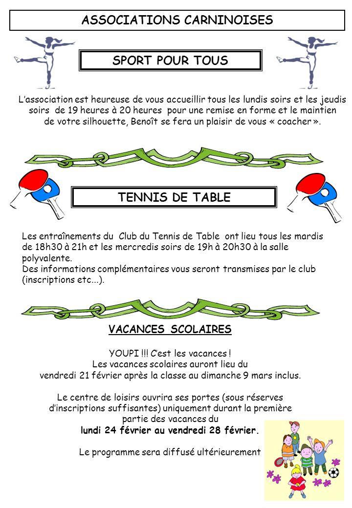 TENNIS DE TABLE Les entraînements du Club du Tennis de Table ont lieu tous les mardis de 18h30 à 21h et les mercredis soirs de 19h à 20h30 à la salle