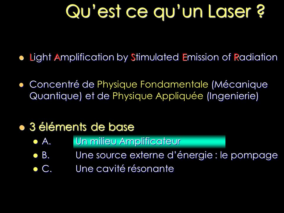 Light Amplification by Stimulated Emission of Radiation Light Amplification by Stimulated Emission of Radiation Concentré de (Mécanique Quantique) et