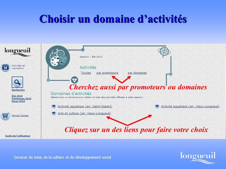 Choisir un domaine dactivités Services du loisir, de la culture et du développement social Cliquez sur un des liens pour faire votre choix Cherchez au