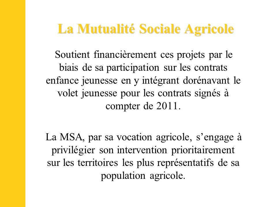 La Mutualité Sociale Agricole Soutient financièrement ces projets par le biais de sa participation sur les contrats enfance jeunesse en y intégrant do