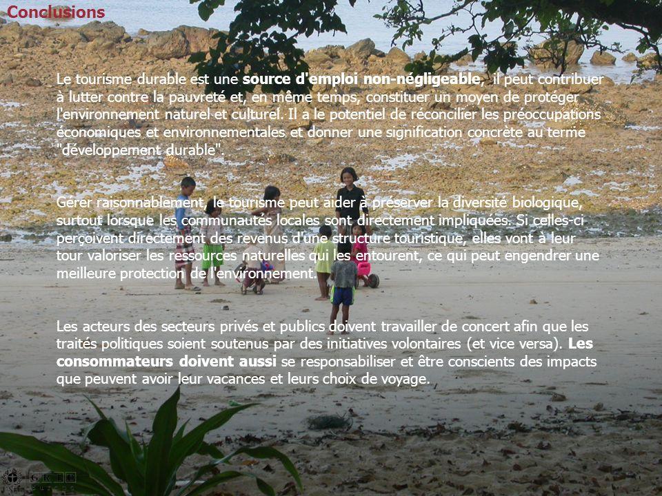 Le tourisme durable est une source d emploi non-négligeable, il peut contribuer à lutter contre la pauvreté et, en même temps, constituer un moyen de protéger l environnement naturel et culturel.