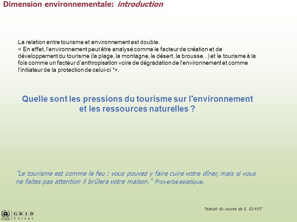 La relation entre tourisme et environnement est double.