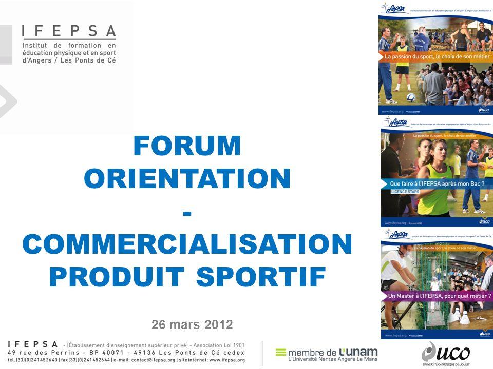 FORUM ORIENTATION - COMMERCIALISATION PRODUIT SPORTIF 26 mars 2012