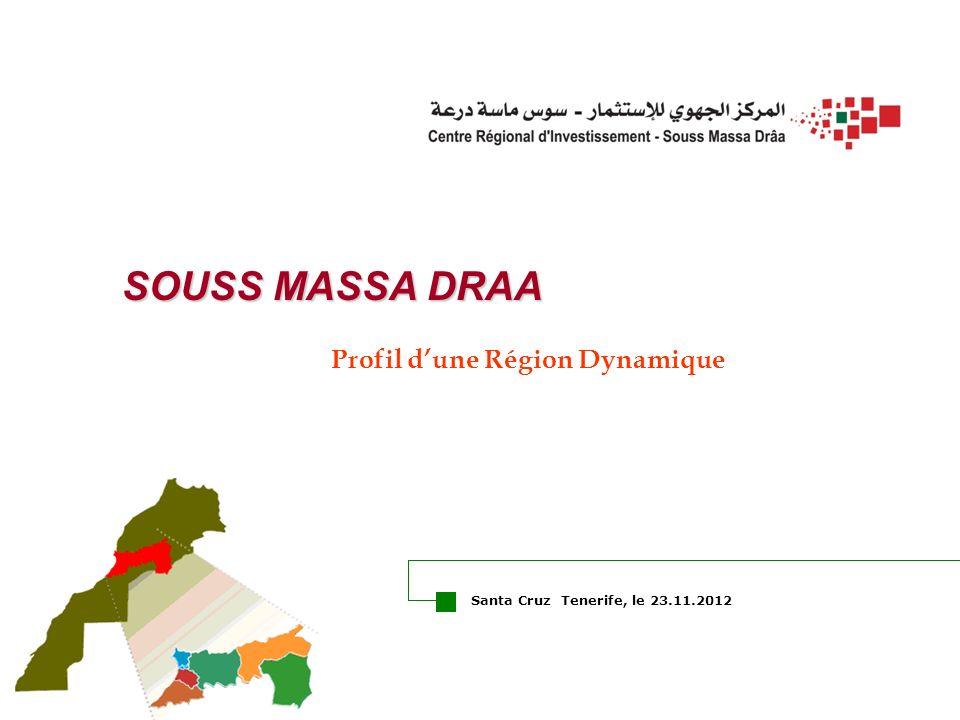SOUSS MASSA DRAA Profil dune Région Dynamique Santa Cruz Tenerife, le 23.11.2012