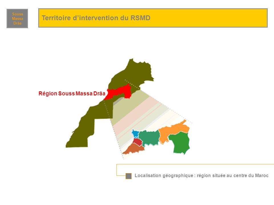 Localisation géographique : région située au centre du Maroc Région Souss Massa Drâa Territoire dintervention du RSMD Souss Massa Drâa