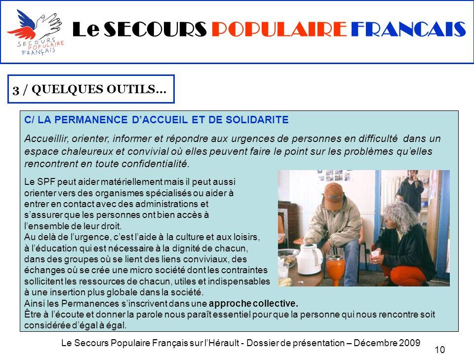 Le Secours Populaire Français sur lHérault - Dossier de présentation – Décembre 2009 10 3 / QUELQUES OUTILS… C/ LA PERMANENCE DACCUEIL ET DE SOLIDARIT