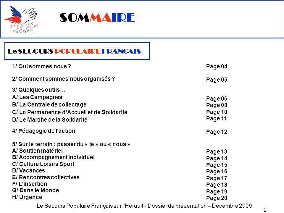 Le Secours Populaire Français sur lHérault - Dossier de présentation – Décembre 2009 2 SOMMAIRE Le SECOURS POPULAIRE FRANCAIS 1/ Qui sommes nous ? 2/
