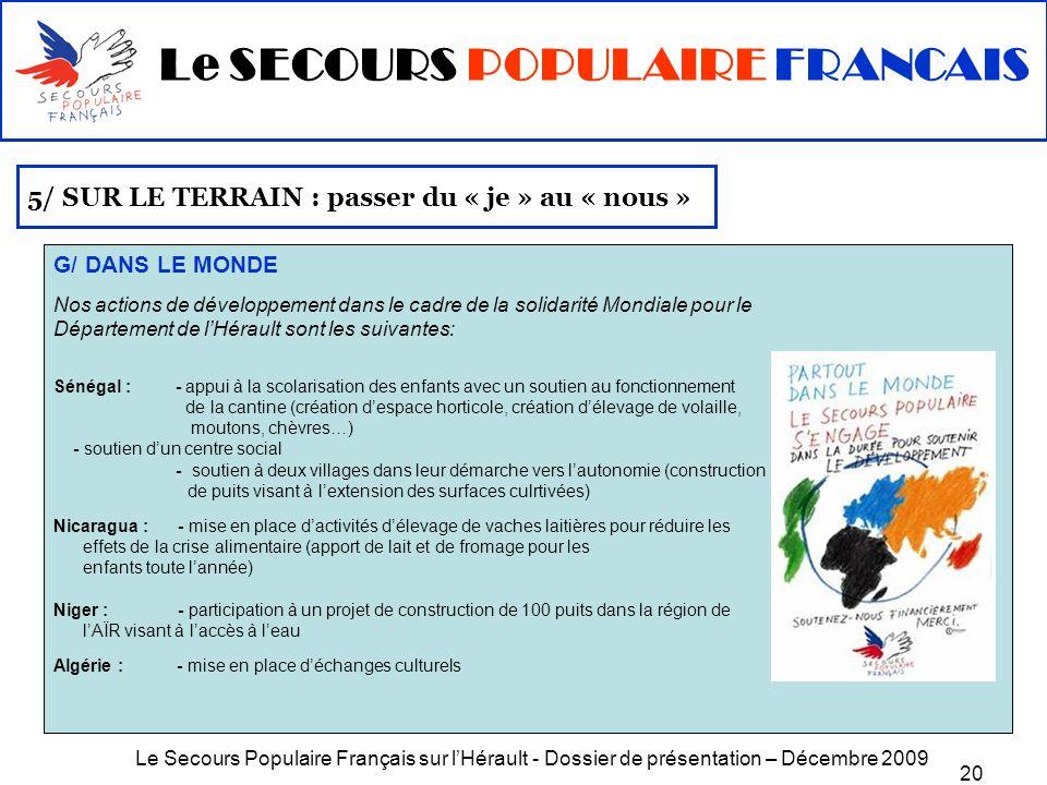 Le Secours Populaire Français sur lHérault - Dossier de présentation – Décembre 2009 20 5/ SUR LE TERRAIN : passer du « je » au « nous » G/ DANS LE MO