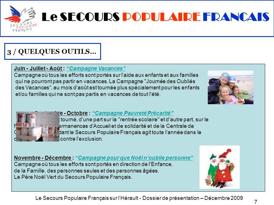 Le Secours Populaire Français sur lHérault - Dossier de présentation – Décembre 2009 7 Juin - Juillet - Août : Campagne Vacances Campagne où tous les
