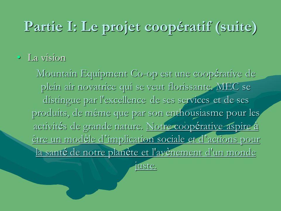 Partie I: Le projet coopératif (suite) La visionLa vision Mountain Equipment Co-op est une coop é rative de plein air novatrice qui se veut florissante.