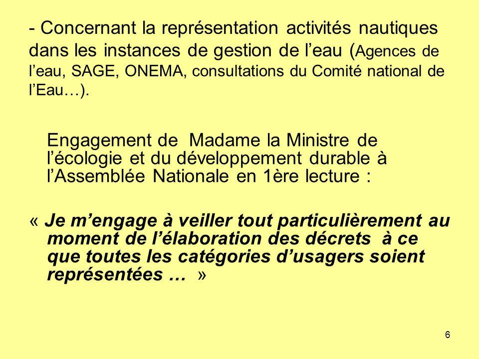 6 - Concernant la représentation activités nautiques dans les instances de gestion de leau ( Agences de leau, SAGE, ONEMA, consultations du Comité national de lEau…).