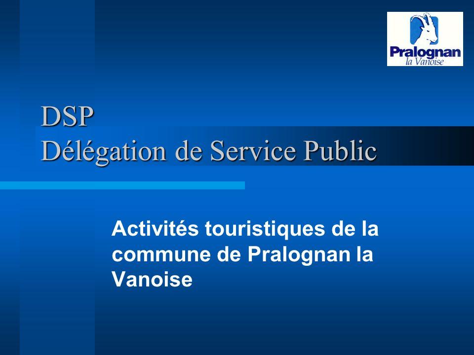 DSP Délégation de Service Public Activités touristiques de la commune de Pralognan la Vanoise