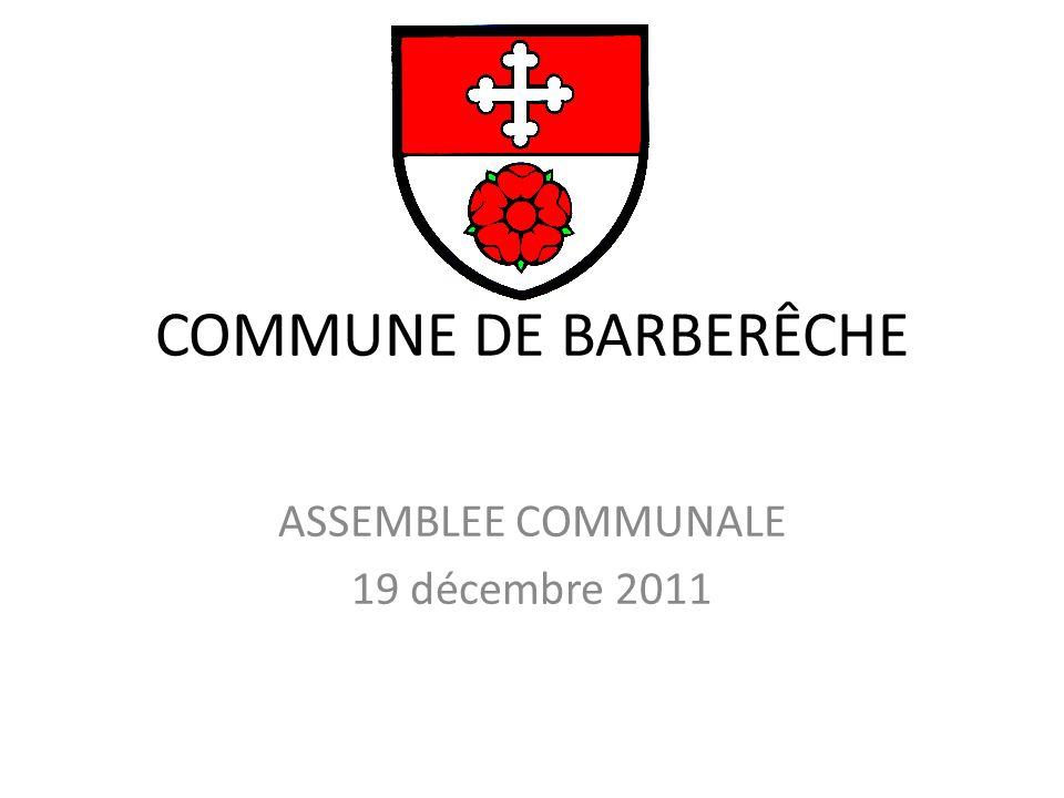 COMMUNE DE BARBERÊCHE ASSEMBLEE COMMUNALE 19 décembre 2011