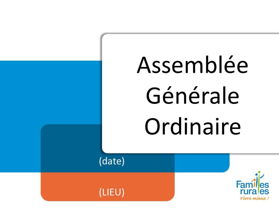 Assemblée Générale Ordinaire (date) (LIEU)