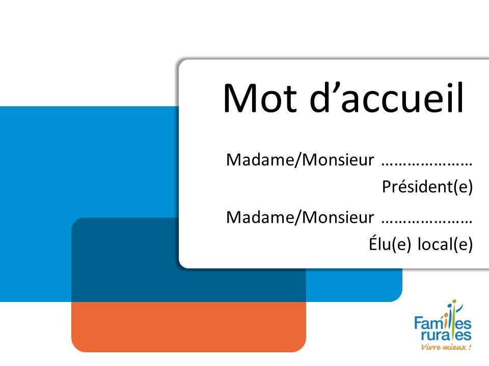 Mot daccueil Madame/Monsieur ………………… Président(e) Madame/Monsieur ………………… Élu(e) local(e)