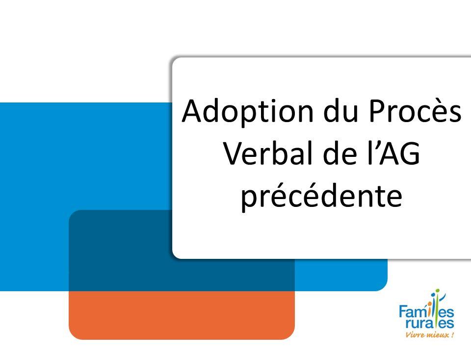 Adoption du Procès Verbal de lAG précédente