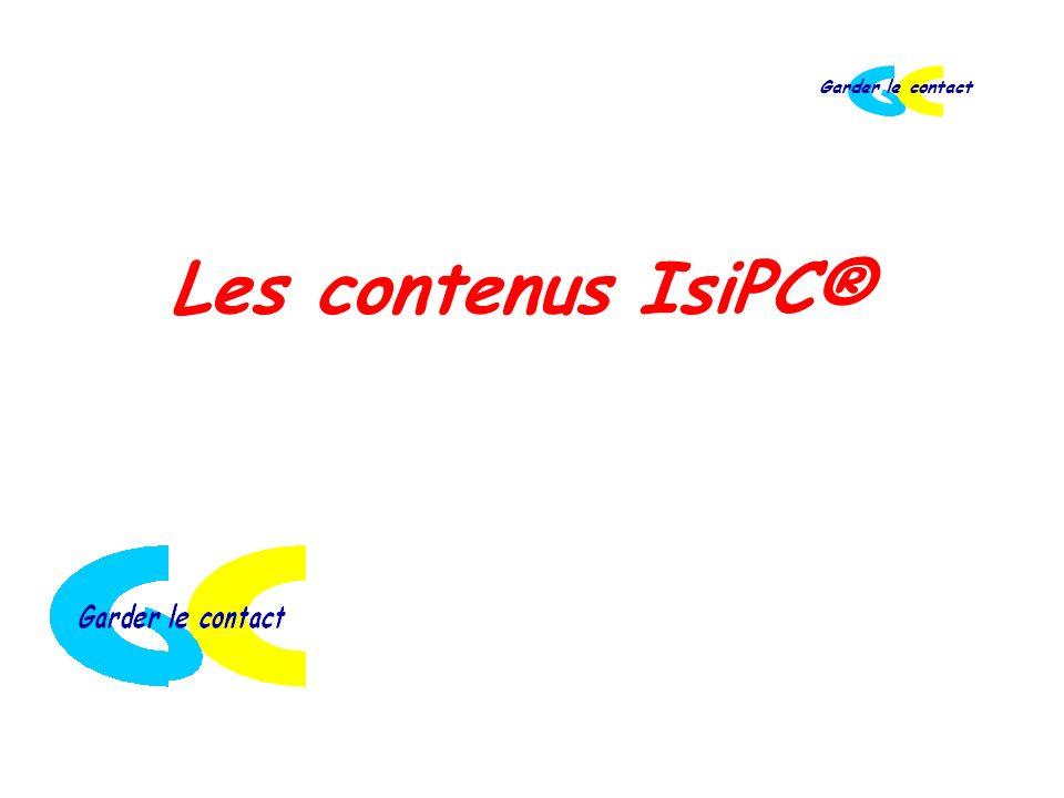Garder le contact Les contenus IsiPC®
