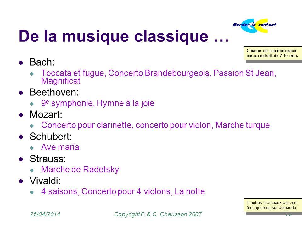 Copyright F. & C. Chausson 2007 Garder le contact 10 26/04/2014 De la musique classique … Bach: Toccata et fugue, Concerto Brandebourgeois, Passion St