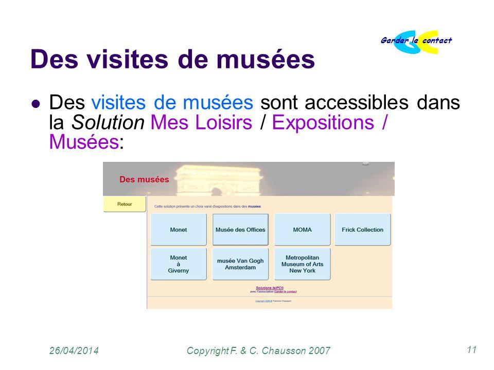 Copyright F. & C. Chausson 2007 Garder le contact 11 26/04/2014 Des visites de musées Des visites de musées sont accessibles dans la Solution Mes Lois