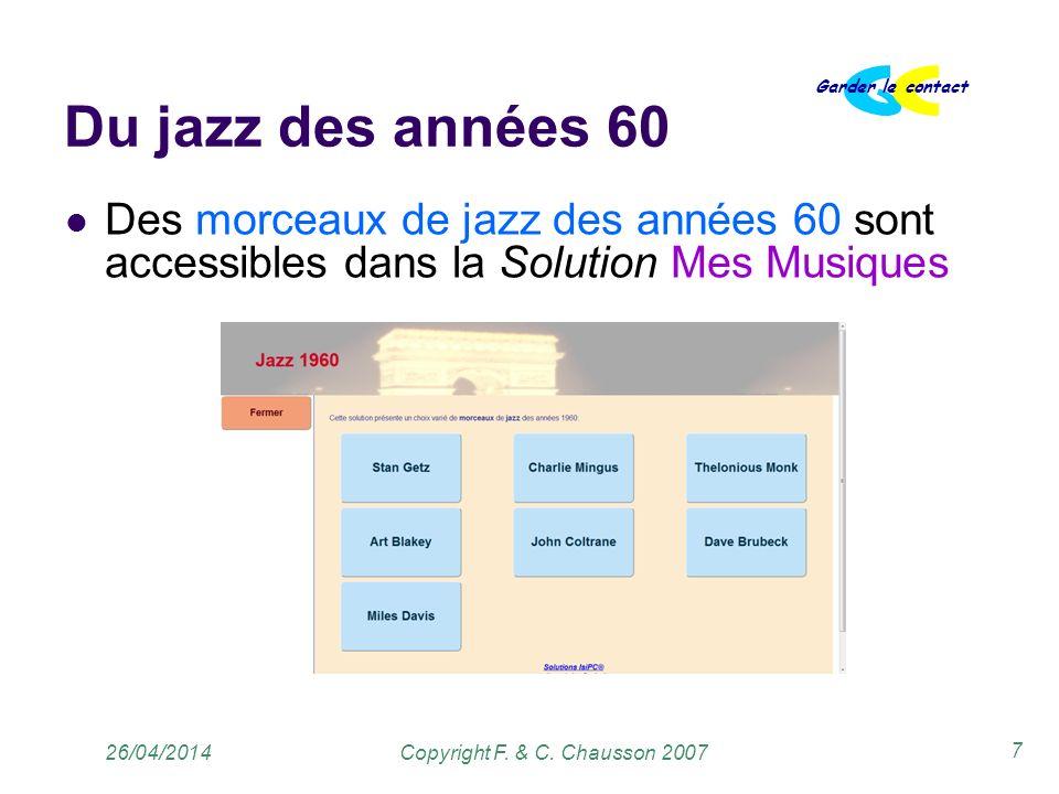 Copyright F. & C. Chausson 2007 Garder le contact 7 26/04/2014 Du jazz des années 60 Des morceaux de jazz des années 60 sont accessibles dans la Solut